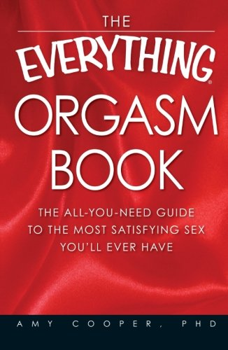 The-Everything-Orgasm-Book-The-all-you-need-guide-to-the-most-satisfying-sex-youll-ever-have-0